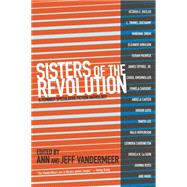 Sisters of the Revolution by Vandermeer, Ann; Vandermeer, Jeff, 9781629630359