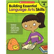 Building Essential Language Arts Skills: Grade 4 by Unknown, 9780545850360