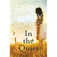In the Quiet by Henry-Jones, Eliza, 9781460750360