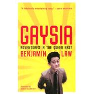 Gaysia Adventures in the Queer East by Law, Benjamin; Allbright , Aaron, 9781627780360