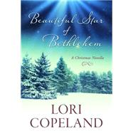Beautiful Star of Bethlehem by Copeland, Lori, 9781634090360