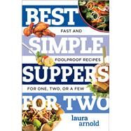 Best Simple Suppers for Two by Arnold, Laura, 9781682680360