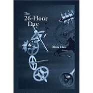 The 26-hour Day by Clare, Olivia, 9781936970360