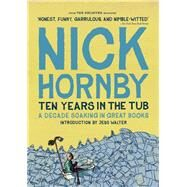 Ten Years in the Tub by Hornby, Nick, 9781940450360