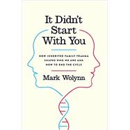 It Didn't Start With You by Wolynn, Mark, 9781101980361
