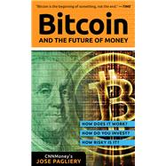 Bitcoin: And the Future of Money by Pagliery, Jose, 9781629370361