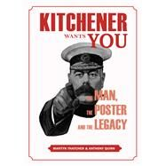 Kitchener Wants You by Thatcher, Martyn; Quinn, Anthony, 9781910500361