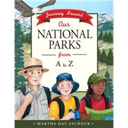 Journey Around Our National Parks by Zschock, Martha Day; Zschock, Heather (CRT), 9781938700361