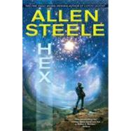 Hex by Steele, Allen, 9780441020362