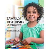 Language Development An Introduction by Owens, Robert E., Jr., 9780133810363