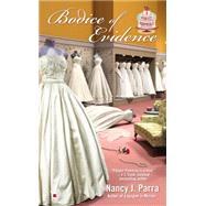 Bodice of Evidence by Parra, Nancy J., 9780425270363