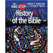 The One-stop History of the Bible by Huber, Robert V.; Miller, Stephen M., 9780745970363
