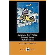 Japanese Fairy Tales : Second Series by Williston, Teresa Peirce; Ogawa, Sanchi, 9781409950363