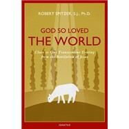 God So Loved the World by Spitzer, Fr. Robert J., 9781621640363