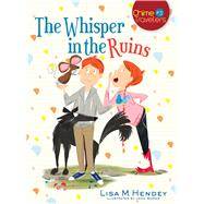 The Whisper in the Ruins by Hendey, Lisa M.; Bower, Jenn, 9781632530363