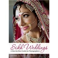 Sikh Weddings A Shot-by-Shot Guide for Photographers by Sohal, Gurm, 9781682030363