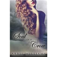 Soul of a Crow by Williams, Abbie, 9781771680363