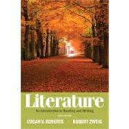 Literature : An Introduction to Reading and Writing by Roberts, Edgar V.; Zweig, Robert, 9780205000364