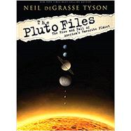 The Pluto Files: The Rise and Fall of America's Favorite Planet by Tyson, Neil deGrasse, 9780393350364