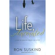 Life, Animated by Suskind, Ron, 9781423180364