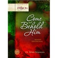 Come and Behold Him: Advent Devotional by Simmons, Brian; Bouma, Jeremy, 9781424550364