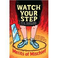 Watch Your Step by Burns, T.  R., 9781442440364