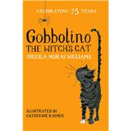 Gobbolino the Witch's Cat by Williams, Ursula Moray; Rayner, Catherine, 9781509860364