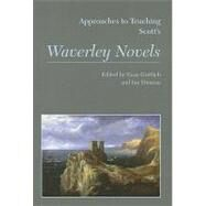 Approaches to Teaching Scott's Waverley Novels by Gottlieb, Evan, 9781603290364