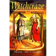 Witchcraze : A New History of the European Witch Hunts by Barstow, Anne Llewellyn, 9780062510365