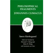 Philosophical Fragments, or a Fragment of Philosophy/Johannes Climacus, or de Omnibus Dubitandum Rst 9780691020365N