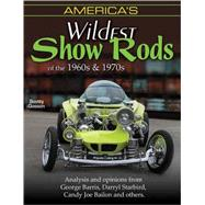 Americas Wildest Show Rods of the 1960s & 1970s by Gosson, Scotty, 9781613250365