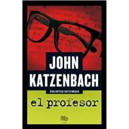 El profesor / What Comes Next by Katzenbach, John, 9788490700365