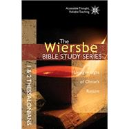 The Wiersbe Bible Study Series: 1 & 2 Thessalonians Living in Light of Christ's Return by Wiersbe, Warren W., 9780781410366