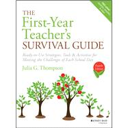The First-year Teacher's Survival Guide by Thompson, Julia G., 9781119470366
