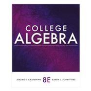 College Algebra by Kaufmann, Jerome E.; Schwitters, Karen L., 9781111990367