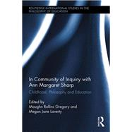 In Community of Inquiry with Ann Margaret Sharp: Philosophy, Childhood and Education by Gregory; Maughn, 9781138650367