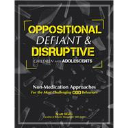 Oppositional Defiant & Disruptive Children and Adolescents by Walls, Scott, 9781559570367