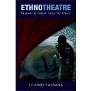 Ethnotheatre: Research from Page to Stage by Salda±a,Johnny, 9781611320367