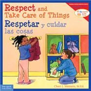 Respect and Take Care of Things / Respetar Y Cuidar Las Cosa by Meiners, Cheri J., 9781631980367