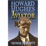 Howard Hughes by Marrett, George J., 9781682470367