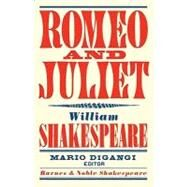 Romeo and Juliet (Barnes & Noble Shakespeare) by Kastan, David Scott; DiGangi, Mario; Shakespeare, William, 9781411400368