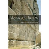 Jesus and Temple: Textual and Archaeological Explorations by Charlesworth, James H., 9781451480368