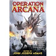 Operation Arcana by Adams, John Joseph, 9781476780368