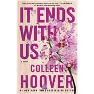 It Ends with Us A Novel by Hoover, Colleen, 9781501110368