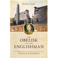 The Obelisk and the Englishman by Seyler, Dorothy U., 9781633880368