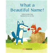 What a Beautiful Name! by Neo, Ann Gee; Tang, Sulan, 9781760360368