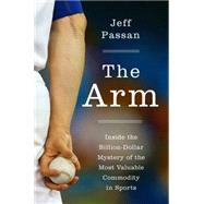 The Arm by Passan, Jeff, 9780062400369