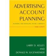 Advertising Account Planning: Planning and Managing an IMC Campaign by Kelley; Larry D., 9780765640369