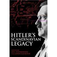Hitler's Scandinavian Legacy by Stephenson, Jill; Gilmour, John, 9781441190369
