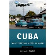 Cuba What Everyone Needs to Know® by Sweig, Julia E., 9780190620370
